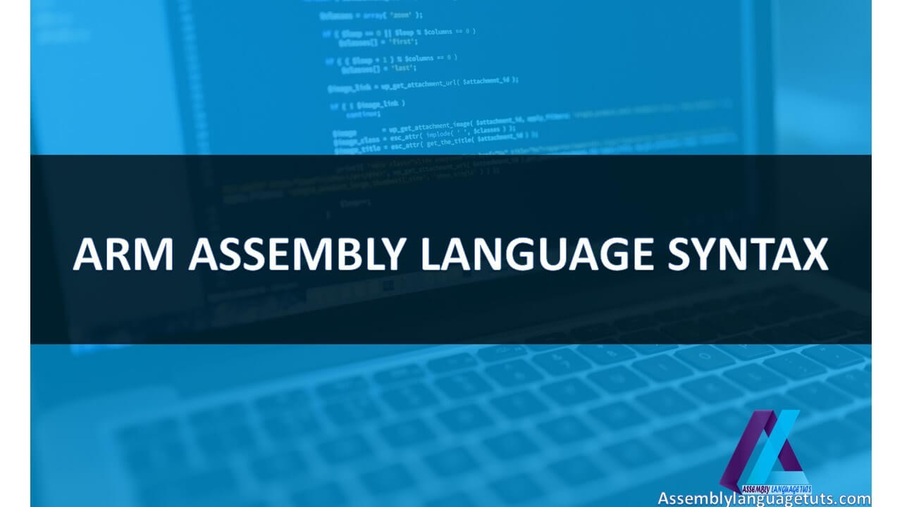 ARM ASSEMBLY LANGUAGE SYNTAX