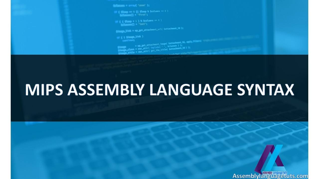 MIPS ASSEMBLY LANGUAGE SYNTAX
