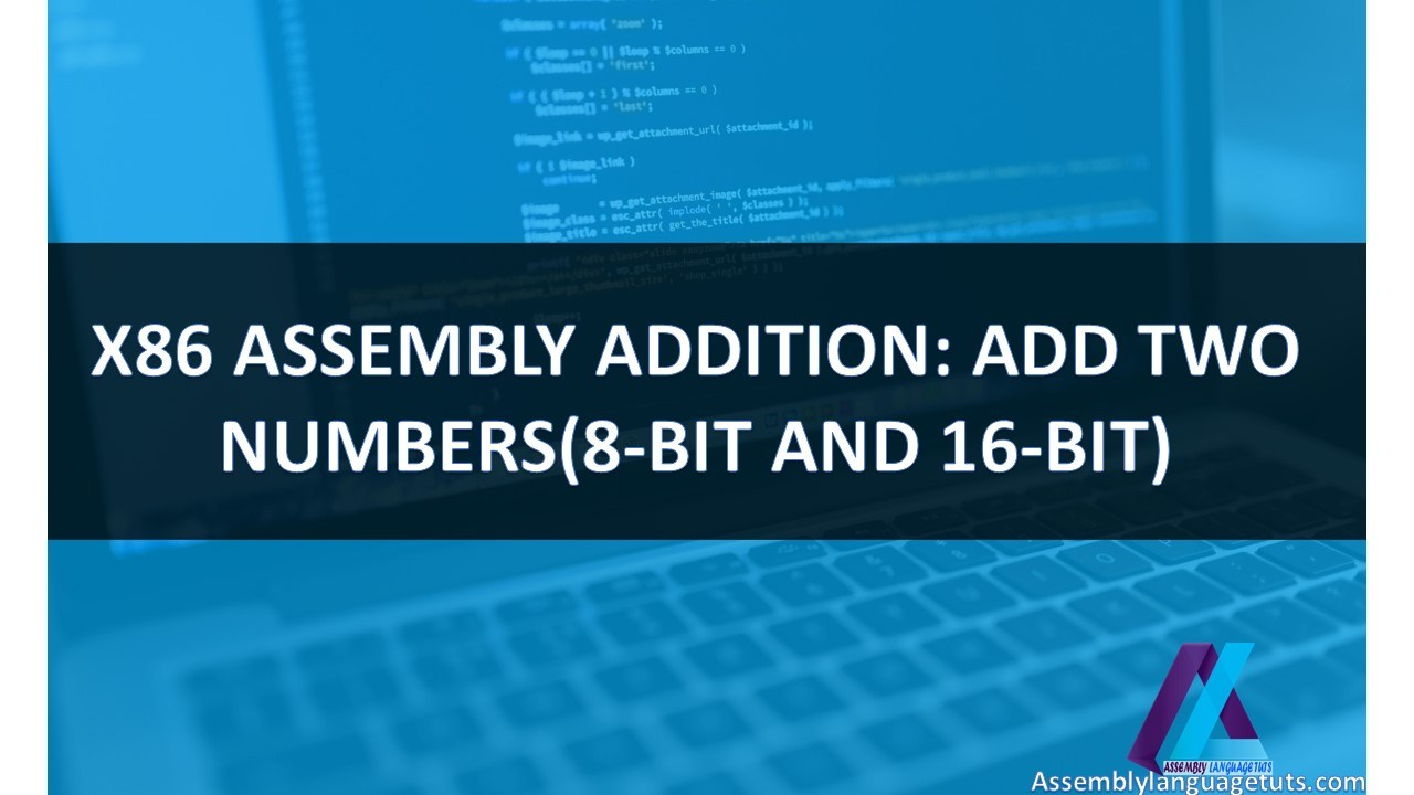 X86 Assembly Addition: Add Two Numbers(8-bit and 16-bit)