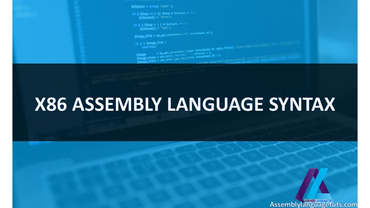 X86 ASSEMBLY LANGUAGE SYNTAX