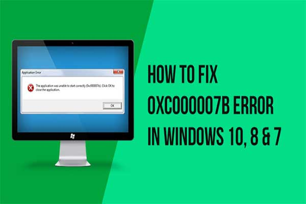 How to Fix 0xc000007b Error on Windows 10