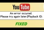 Youtube Playback Error [Fixed]