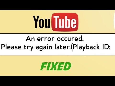 Youtube Playback Error [Fixed]