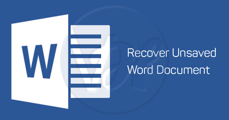 [Easy] Recover Unsaved Word Document [Windows 10, 8, 7]