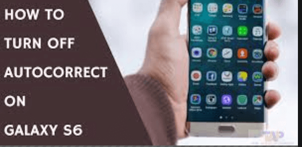 How to Turn Autocorrect on off on Samsung Galaxy S6